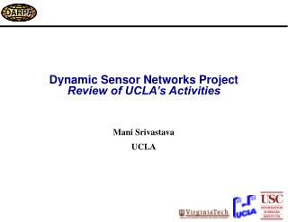 Dynamic Sensor Networks Project Review of UCLA's Activities