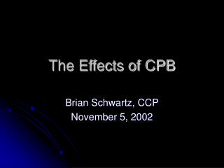 The Effects of CPB