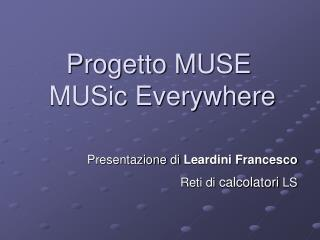 Progetto MUSE   MUSic Everywhere