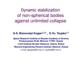 Dynamic stabili zation of non-spherical bodies against unlimited collapse
