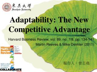 Adaptability: The New Competitive Advantage