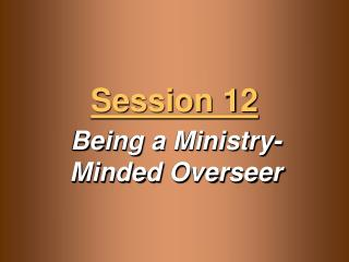 Being a Ministry-Minded Overseer