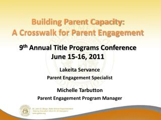 Building Parent Capacity: A Crosswalk for Parent Engagement  9th Annual Title Programs Conference June 15-16, 2011