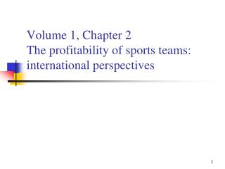 Volume 1, Chapter 2 The profitability of sports teams: international perspectives