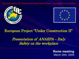 "European Project ""Under Construction II"" Presentation of  ANAEPA – Italy Safety on the workplace"