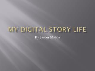 My Digital story Life