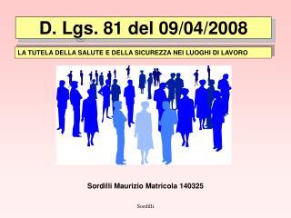 D. Lgs. 81 del 09/04/2008