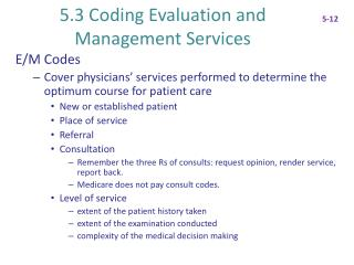 5.3 Coding Evaluation and Management Services