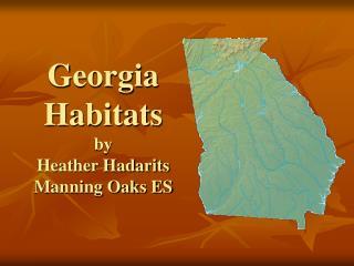 Georgia Habitats by  Heather Hadarits Manning Oaks ES