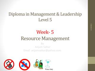 Diploma in Management & Leadership  Level 5 Week-  5 Resource Management