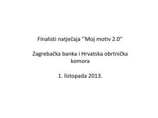 Finalisti natječaja ''Moj motiv 2.0'' Zagrebačka banka i Hrvatska obrtnička komora