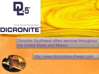 Dicronite Southwest Provides Dry Lubricants Services in USA