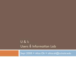 U & I: Users  &  Information Lab