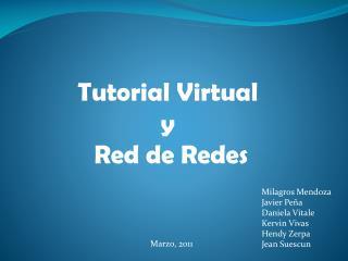 Tutorial Virtual  y  Red de Redes