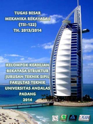TUGAS BESAR MEKANIKA REKAYASA I (TSI-122) TH. 2013/2014 KELOMPOK KEAHLIAN REKAYASA STRUKTUR