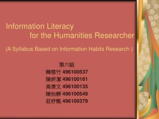Information Literacy            for the Humanities Researcher