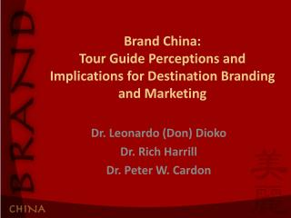 Brand China:  Tour Guide Perceptions and Implications for Destination Branding and Marketing
