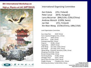 October 21-24, 2012 Institute of Particle Physics Central China Normal University, Wuhan