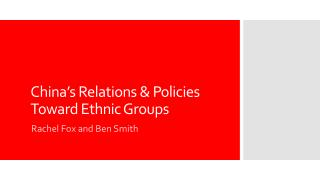 China's Relations & Policies Toward Ethnic Groups