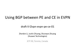 Using BGP between PE and CE in EVPN draft-li-l2vpn-evpn-pe-ce -01