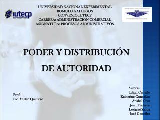PODER Y DISTRIBUCIÓN DE AUTORIDAD