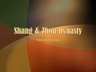 Shang & Zhou Dynasty