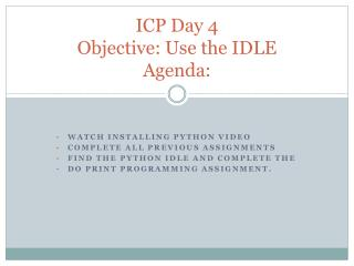 ICP Day 4  Objective: Use the IDLE Agenda: