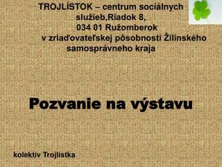 Pozvanie na výstavu kolektív Trojlístka