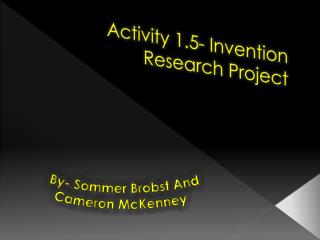 Activity 1.5- Invention Research Project