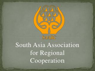 South Asia Association for Regional Cooperatio n