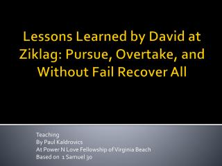 Lessons Learned by David at Ziklag: Pursue, Overtake, and Without Fail Recover All