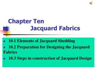 Chapter Ten               Jacquard Fabrics