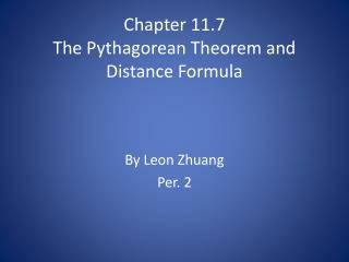 Chapter 11.7 The Pythagorean Theorem and Distance Formula