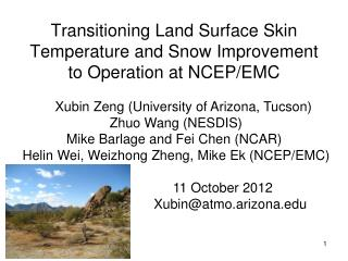 Transitioning Land Surface Skin Temperature and Snow Improvement to Operation at NCEP/EMC