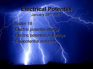Electrical Potential January 28 th , 2013