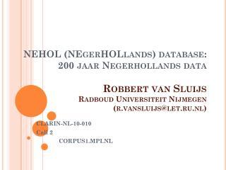 CLARIN-NL-10-010 Call  2  CORPUS1.MPI.NL