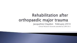 Rehabilitation after orthopaedic major trauma