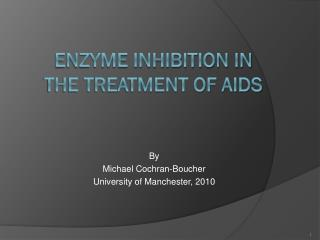 Enzyme Inhibition in the Treatment of AIDS