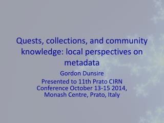Quests, collections, and community knowledge: local perspectives on metadata