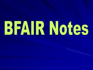 BFAIR  Notes