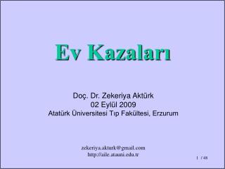 Do�. Dr. Zekeriya Akt�rk 02 Eyl�l 2009 Atat�rk �niversitesi T?p Fak�ltesi, Erzurum