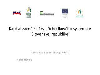 Kapitalizačné zložky dôchodkového systému v Slovenskej republike