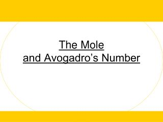 T he Mole and Avogadro's Number