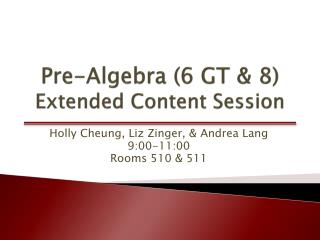 Pre-Algebra (6 GT & 8) Extended Content Session