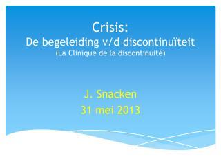 Crisis: De begeleiding v/d discontinu�teit (La Clinique de la  discontinuit� )