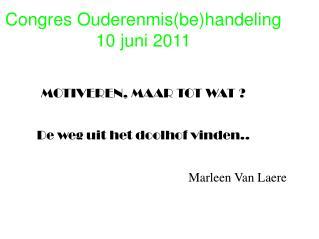 Congres Ouderenmis(be)handeling 10 juni 2011