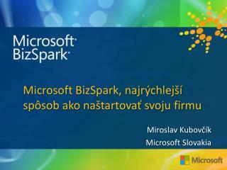 Microsoft  BizSpark , najrýchlejší spôsob ako naštartovať svoju firmu