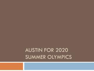Austin for 2020 SUMMER OLYMPICS