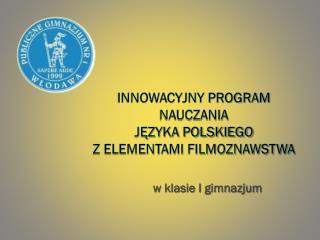 Innowacyjny program nauczania  języka polskiego  z elementami filmoznawstwa