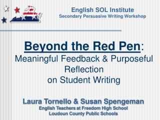 Beyond the Red Pen : Meaningful Feedback & Purposeful Reflection  on Student Writing